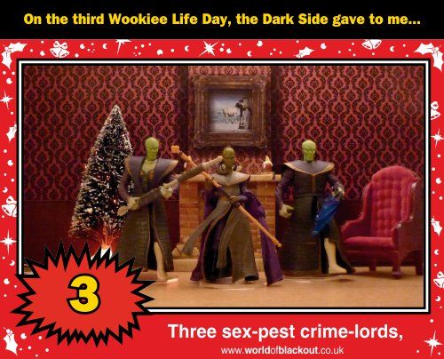 On the third Wookiee Life Day, the Dark Side gave to me: Three sex-pest crime-lords...