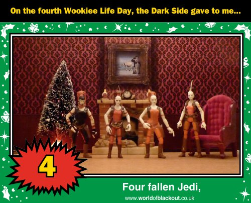 On the fourth Wookiee Life Day, the Dark Side gave to me: Four fallen Jedi...