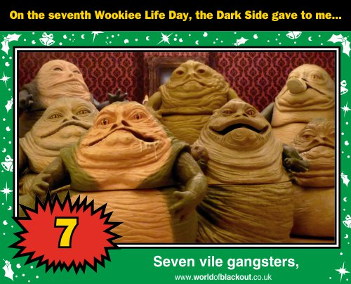 On the seventh Wookiee Life Day, the Dark Side gave to me: Seven vile gangsters...