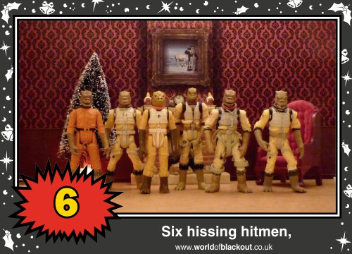 On the seventh Wookiee Life Day, the Dark Side gave to me: Six hissing hitmen...