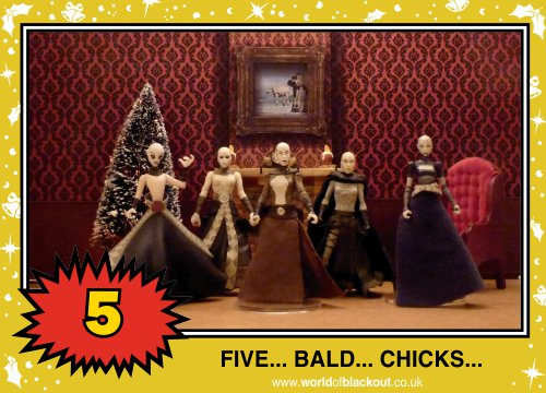 On the ninth Wookiee Life Day, the Dark Side gave to me: FIVE - BALD - CHICKS...