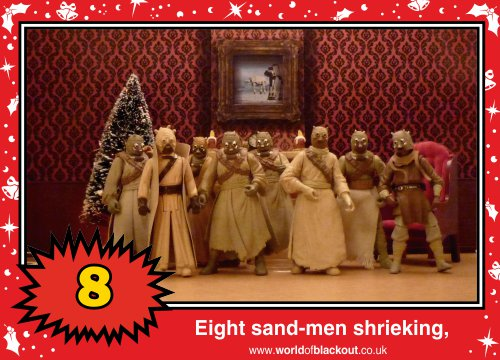 On the tenth Wookiee Life Day, the Dark Side gave to me: Eight sand-men shrieking...