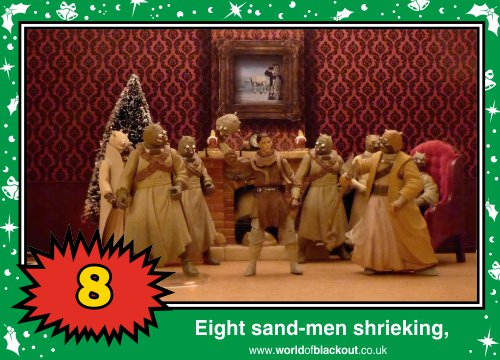 On the twelfth Wookiee Life Day, the Dark Side gave to me: Eight sand-men shrieking...
