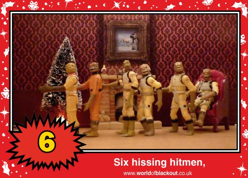 On the twelfth Wookiee Life Day, the Dark Side gave to me: Six hissing hitmen...