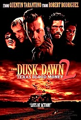 CRAP SEQUELS! From Dusk Till Dawn: Texas Blood Money.
