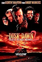 CRAP SEQUELS! From Dusk Till Dawn: Texas Blood Money.
