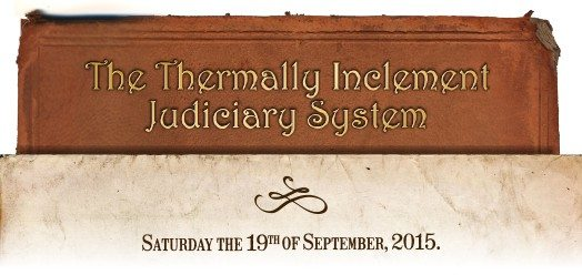 The Thermally Inclement Judiciary System…