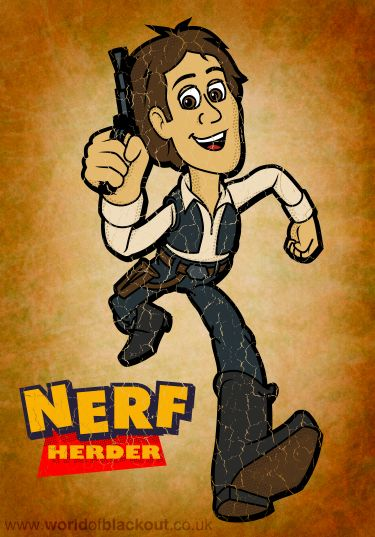 Han Solo: Nerf Herder