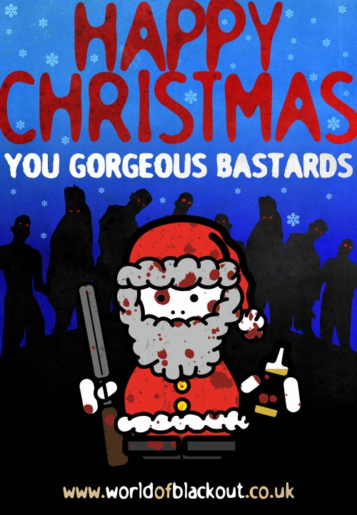 Happy Christmas, you gorgeous bastards.